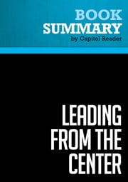 Summary of Leading from the Center: Why Moderates Make the Best Presidents - Gil Troy ebook by Capitol Reader
