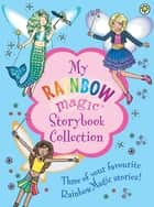 My Rainbow Magic Storybook Collection ebook by Daisy Meadows, Georgie Ripper