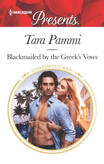 Blackmailed by the Greek's Vows - A Marriage of Convenience Romance ekitaplar by Tara Pammi
