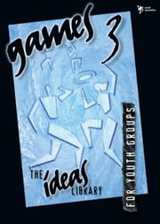 Games 3 ebook by Youth Specialties