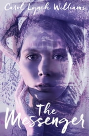 The Messenger ebook by Carol Lynch Williams