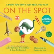 On the Spot - Countless Funny Stories ebook by Amy Krouse Rosenthal,Lea Redmond,Sanne te Loo