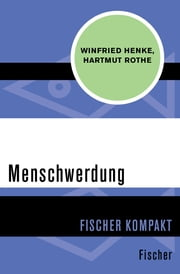 Menschwerdung eBook by Winfried Henke, Hartmut Rothe