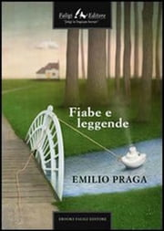 Fiabe e leggende ebook by Emilio Praga