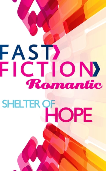 Shelter of Hope (Fast Fiction) ebook by Margaret Daley