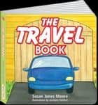 Childrens ebook: The TRAVEL Book - The Books for Children that teach singing, signing and speech. ebook by Susan Jones Moore