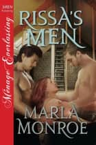 Rissa's Men ebook by Marla Monroe