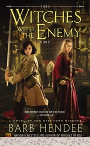 Witches With the Enemy - A Novel of the Mist-Torn Witches ebook by Barb Hendee