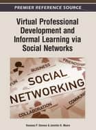 Virtual Professional Development and Informal Learning via Social Networks ebook by Vanessa P. Dennen,Jennifer B. Myers