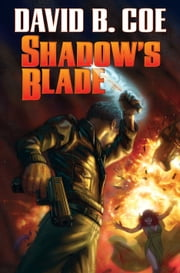 Shadow's Blade ebook by David B. Coe