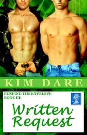 Pushing The Envelope, Book III: Written Request ebook by Kim Dare