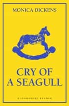 Cry of a Seagull ebook by Monica Dickens