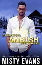 Operation Ambush ebook by Misty Evans