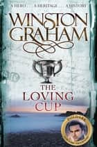The Loving Cup ebook by Winston Graham