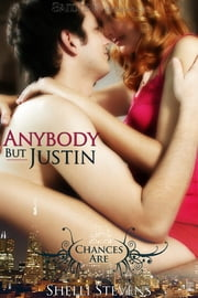Anybody but Justin ebook by Shelli Stevens
