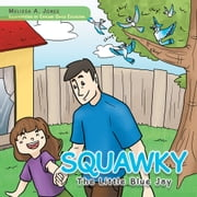 Squawky - The Little Blue Jay ebook by Melissa A. Jones
