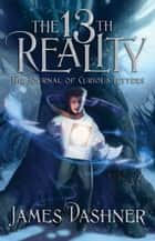 13th Reality, Vol. 1: Journal of Curious Letters ebook by James Dashner