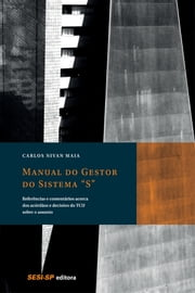 Manual do Gestor do Sistema S ebook by Carlos Nivan Maia