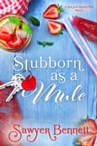 Stubborn as a Mule ebook by Sawyer Bennett