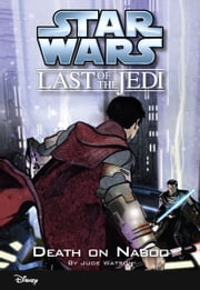 Star Wars: The Last of the Jedi: Death on Naboo (Volume 4) - Book 4 ebook by Jude Watson