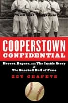 Cooperstown Confidential ebook by Zev Chafets