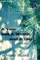 A Year and a Month and a Day ebook by Beverly Stuart