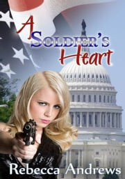 A Soldier's Heart ebook by Rebecca Andrews