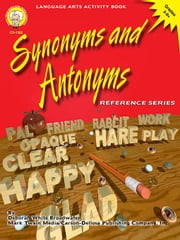 Synonyms and Antonyms, Grades 4 - 8 ebook by Broadwater, Deborah White