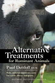 Alternative Treatments for Ruminant Animals ebook by Paul Dettloff, D.V.M.