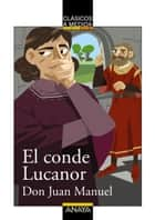 El conde Lucanor ebook by Don Juan Manuel, Francisco Alejo Fernández, Jesús Alonso Iglesias