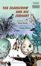 The Scarecrow and His Servant ebook by Philip Pullman,Simon Reade