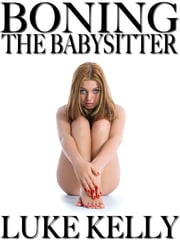 Boning the Babysitter ebook by Luke Kelly