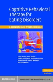 Cognitive Behavioral Therapy for Eating Disorders - A Comprehensive Treatment Guide ebook by Glenn Waller,Helen Cordery,Emma Corstorphine,Hendrik Hinrichsen,Rachel Lawson,Victoria Mountford,Katie Russell
