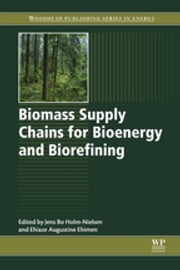 Biomass Supply Chains for Bioenergy and Biorefining ebook by