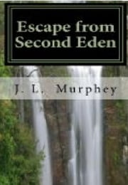 Escape from Second Eden ebook by J.L. Murphey