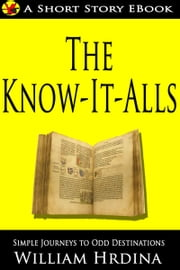 The Know-It-Alls ebook by William Hrdina