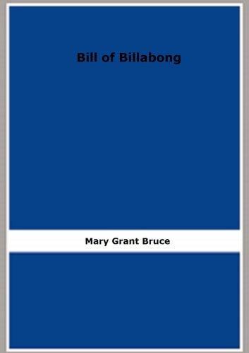 Bill of Billabong ebook by Mary Grant Bruce
