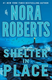 Shelter in Place ebook by Nora Roberts