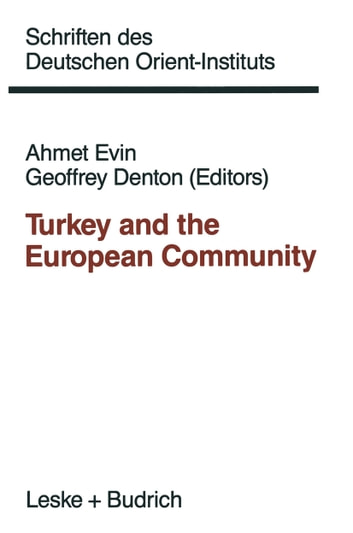 Turkey and the European Community ebook by Ahmet Evin,Geoffrey Denton
