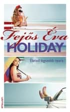 Holiday - Életed legszebb nyara ebook by Fejős Éva