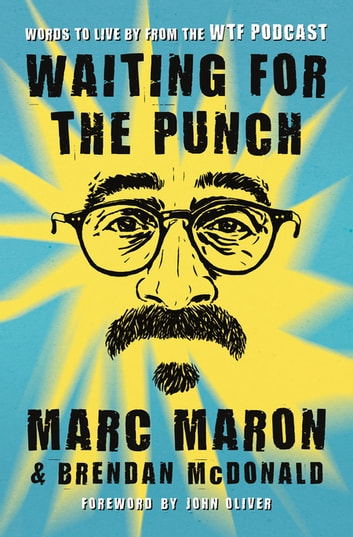 Waiting for the Punch - Words to Live by from the WTF Podcast ebook by Marc Maron
