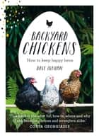 Backyard Chickens ebook by Dave Ingham