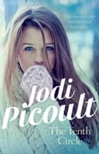 Tenth Circle ebook by Jodi Picoult