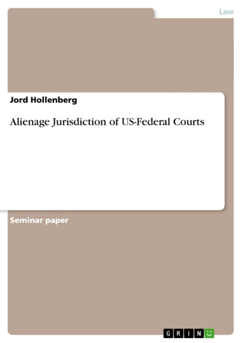 Alienage Jurisdiction of US-Federal Courts ebook by Jord Hollenberg