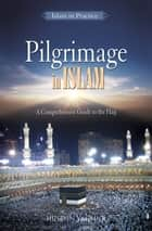 Pilgrimage In Islam ebook by Huseyin Yagmur