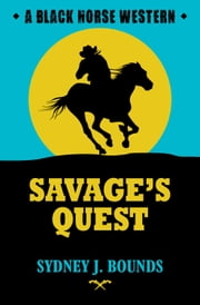 Savage's Quest ebook by Sydney J Bounds