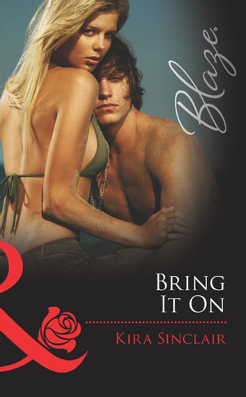 Bring It On (Mills & Boon Blaze) (Island Nights, Book 1) ebook by Kira Sinclair