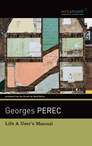 Life A User's Manual ebook by Georges Perec,David Bellos