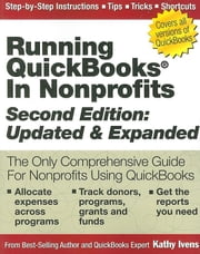 Running QuickBooks in Nonprofits: The Only Comprehensive Guide for Nonprofits Using QuickBooks, 2nd Edition ebook by Ivens, Kathy
