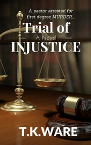 Trial of INJUSTICE ebook by TK Ware